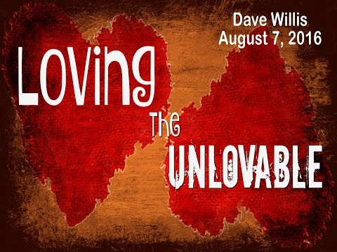 Loving the Unlovable
