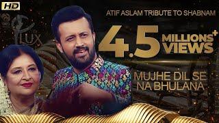 Atif Aslam | Mujhe Dil se na bhulana | Performance | 18th Lux Style Award | 2019 | HD
