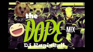 The Dope Mix (Get CRazy)