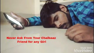 || Never Ask From Your Chalbaaz Friend for Any Girl || BIGO LIVE ||