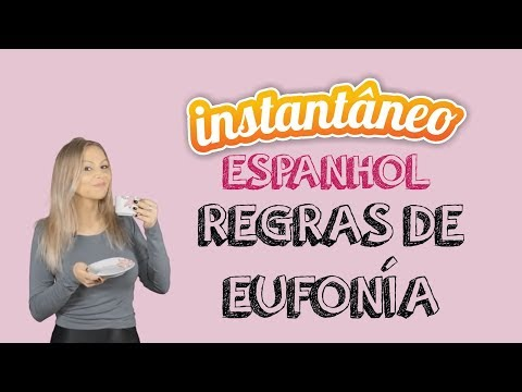 Regras de eufonía - Espanhol - Roberta Spessatto - Instantâneo