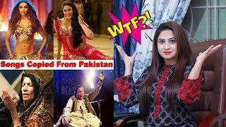 BOLLYWOOD SONGS STOLEN FROM PAKISTAN | SHOCKING | SANA AMJAD