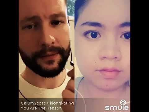 You are the reason - Calum scott ft Klong Kating(smule)