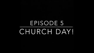 The Dunlaps: Episode 5 Church Day!
