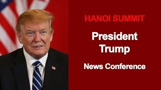 Hanoi Summit: President Trump Holds a News Conference