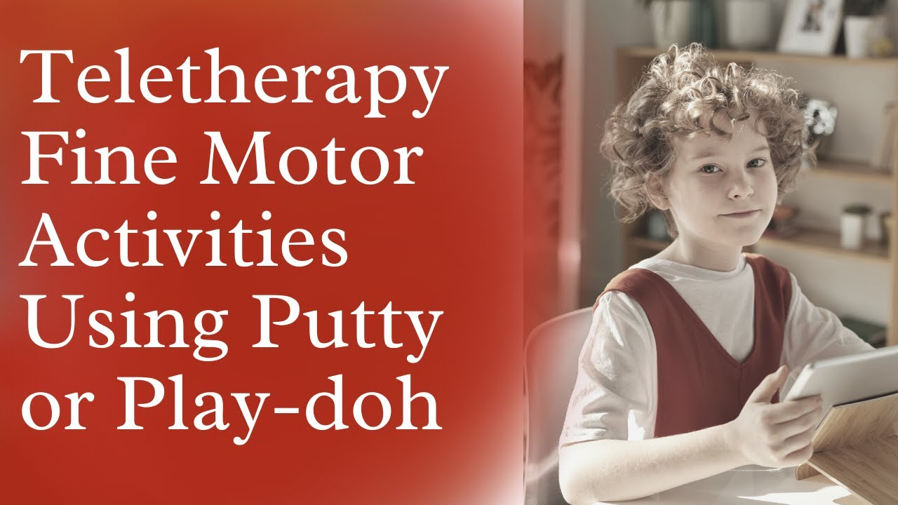 Teletherapy Fine Motor Activities Using Putty or Play-doh