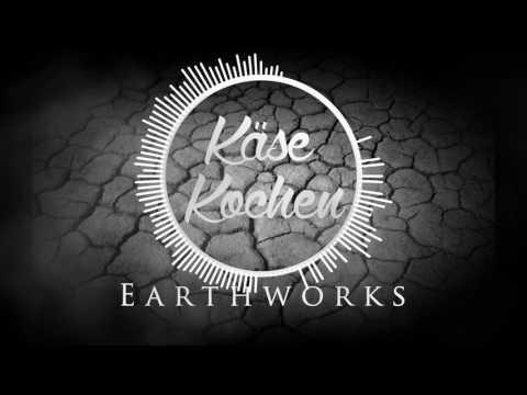 Earthworks (Käse Kochen | Submorph Records)