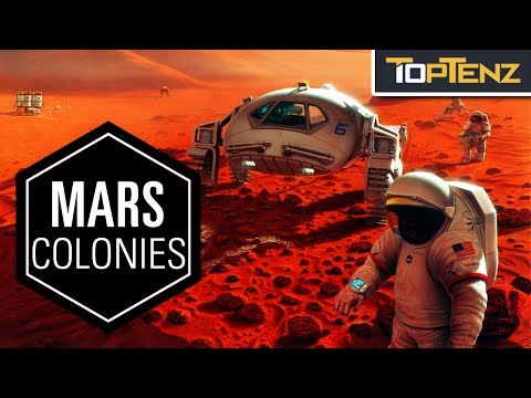 Top 10 Reasons We Will COLONIZE MARS