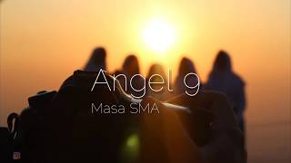 Angel 9 - Masa SMA (Lirik)