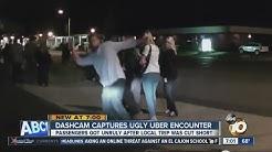 Dashcam shows Uber driver's ugly encounter