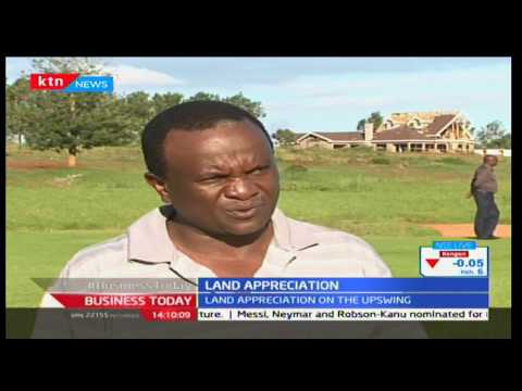Business Today 22nd November 2016 - Land appreciation in Kenya sky rockets further