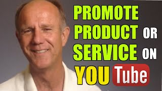 How To Promote Your Product Or Service On YouTube