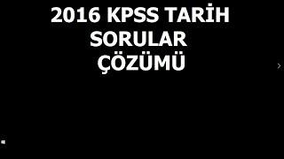 2016 KPSS TARİH ÇIKMIŞ SORULAR ÇÖZÜMÜ