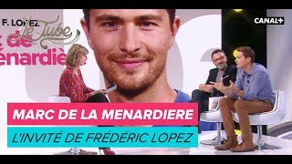 Marc De La Menardiere : l'invité de Frédéric Lopez - Le Tube du 29/12 - CANAL+