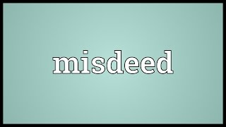 Misdeed Meaning