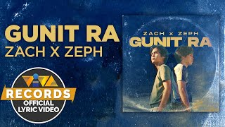 Gunit Ra - Zach x Zeph (Official Lyric Video)
