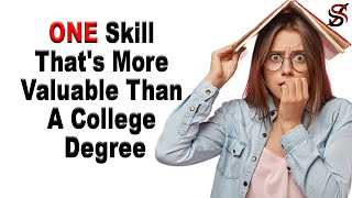The One Skill that's More Valuable than a College Degree