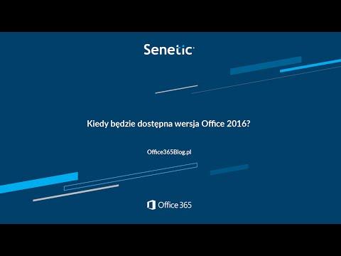 Kiedy będzie dostępna wersja Office 2016 - Office 365 Blog