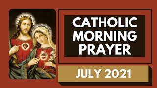 Catholic Morning Prayer Jขly 2021 | Catholic Prayers For Everyday