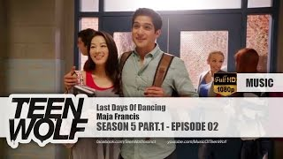 Maja Francis - Last Days Of Dancing | Teen Wolf 5x02 Music [HD]