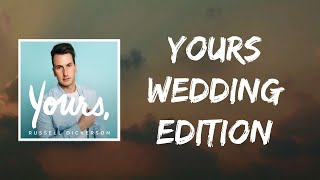 Yours Wedding Edition (Lyrics) by Russell Dickerson