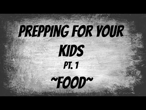 Prepping for your Kids | Food