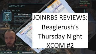 Beaglerush Thursday Night XCOM | JoINrbs Reviews Week Two: A Bold Move Forward