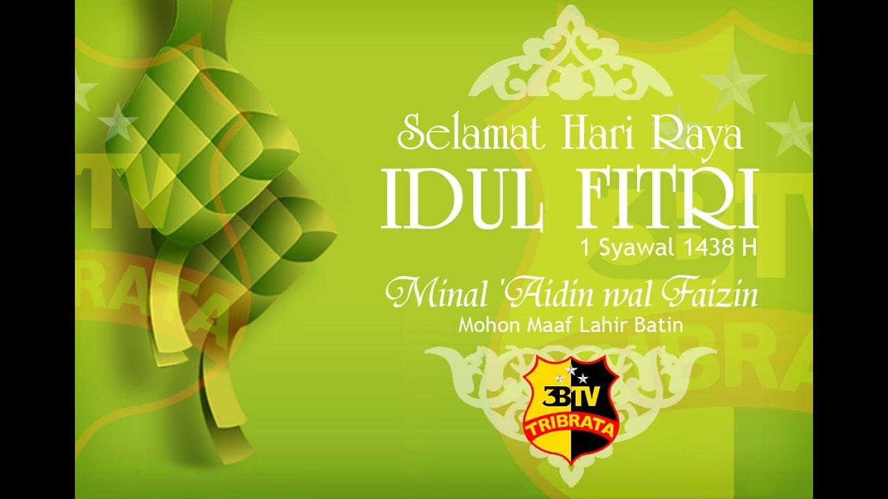 Ucapan Selamat Idul Fitri 1438h 3btv Youtube