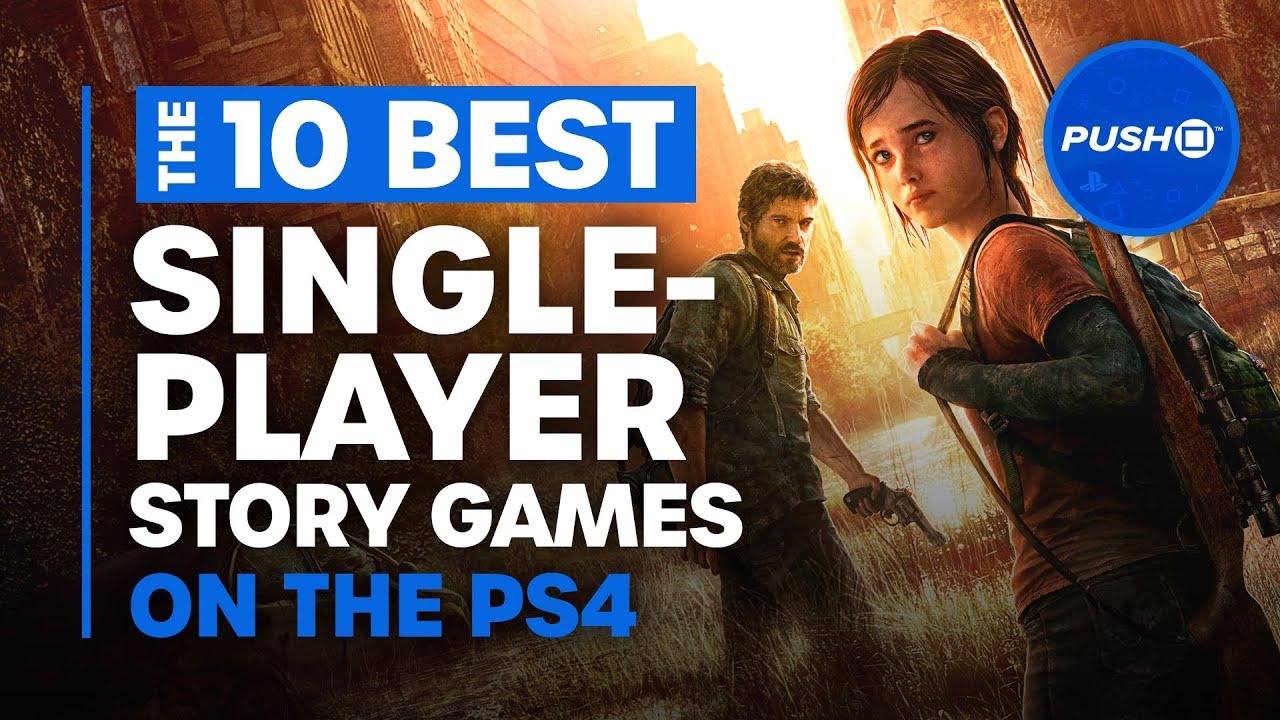 Top 10 Best Single Player Story Games For Ps4 Playstation 4 Youtube