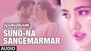 """Suno Na Sangemarmar"" Youngistaan Full Song (Audio) Arijit Singh | Jackky Bhagnani, Neha Sharma"