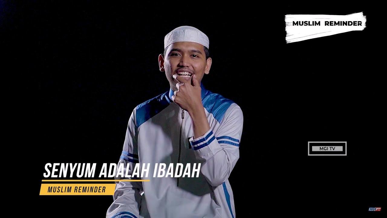 Senyum Adalah Ibadah - Ustadz Ibrohim #MuslimReminder #MgiTv