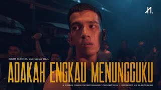 Download Mp3 Naim Daniel - Adakah Engkau Menungguku Feat. Tuju