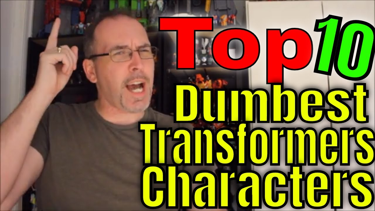 GotBot Counts Down: Top 10 Dumbest (Least Intelligent) Transformers Characters