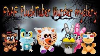 FNAF PlushTubers Murder Mystery (HALLOWEEN SPECIAL)