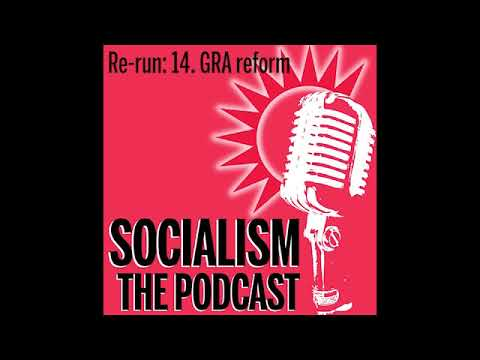 Socialism Re-run: 14. GRA reform