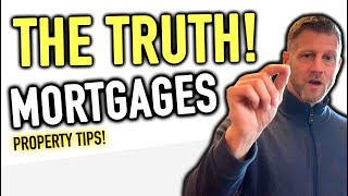 Mortgages - The Truth!
