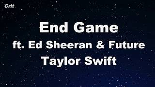 End Game ft. Ed Sheeran & Future -Taylor Swift Karaoke 【No Guide Melody】 Instrumental