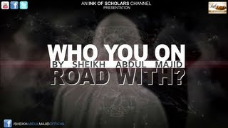 TRAILER|| Who you on road with? By Sheikh Abdul Majid