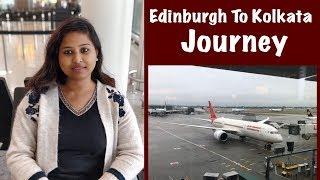 The Journey Begins | Edinburgh | London | Mumbai | Kolkata