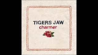 Tigers Jaw - Charmer (Full Album)