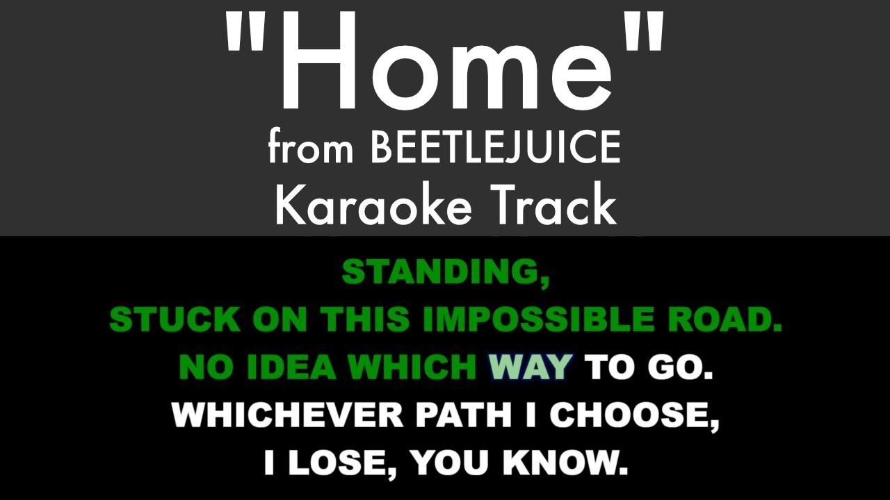 Home From Beetlejuice Karaoke Track With Lyrics On Screen Youtube