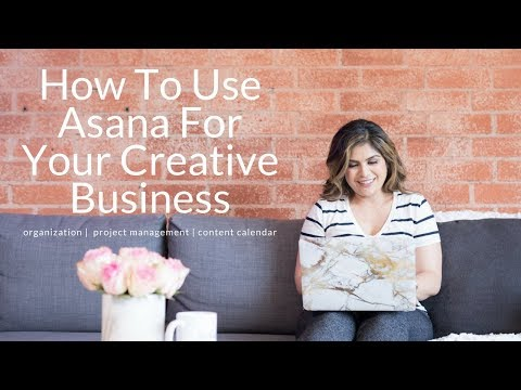 How To Use Asana To Organize Your Business And Content Calendar
