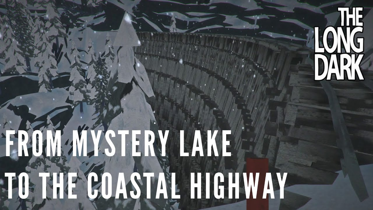The Long Dark  From Mystery Lake To The Coastal Highway Alpha v