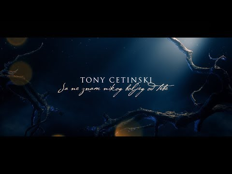 Tony Cetinski  Ja ne znam nikog boljeg od tebe