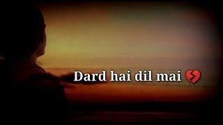Dard hai dil mai Sad shayari Very sad hindi shayari