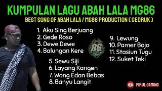 FULL ALBUM TERBARU ABAH LALA / MG86 PRODUCTION (GEDRUK) CENDOL DAWET MG86