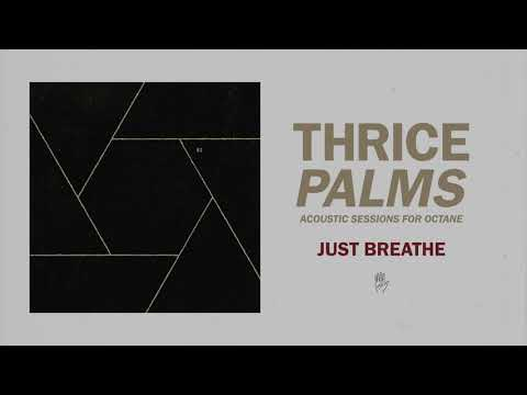 "Thrice - ""Just Breathe"" (Acoustic)"