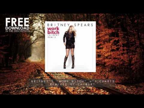 Britney Spears - Work Bitch (Laibert Remix)