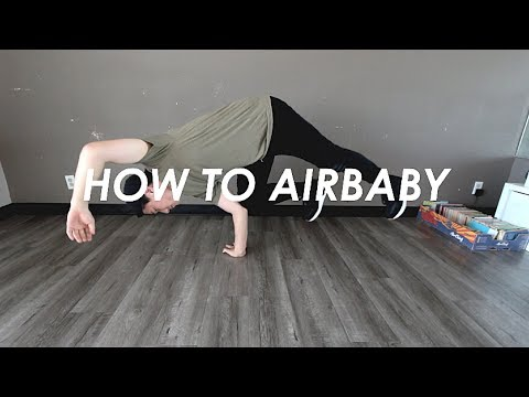 HOW TO BREAKDANCE: AIR BABY (FREEZE)
