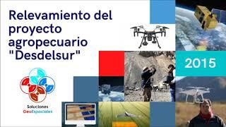 """Relevamiento del proyecto agropecuario """"Desdelsur"""""""